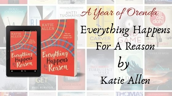 A(nother) Year Of Orenda – Everything Happens For A Reason by KatieAllen