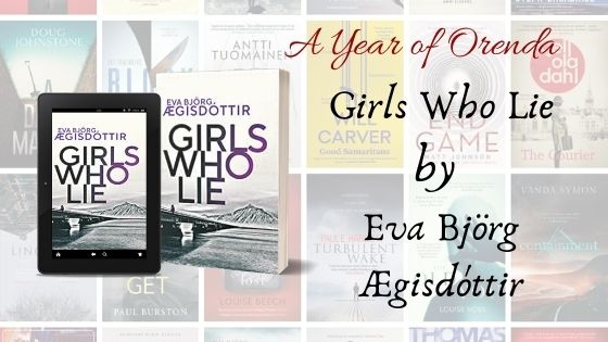 A(nother) Year Of Orenda – Girls Who Lie by Eva Björg Ægisdóttir trns VictoriaCribb