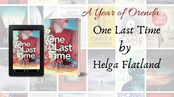 A(nother) Year of Orenda – One Last Time by Helga Flatland. trns RosieHedger