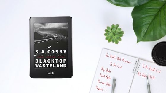 Blacktop Wasteland by S.A.Cosby