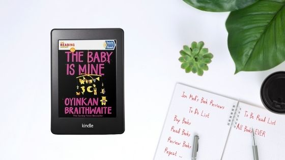 Quick Reads: The Baby Is Mine by OyinkanBraithwaite