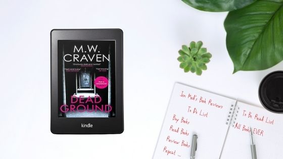 Dead Ground by M.W.Craven