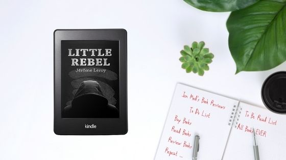 Little Rebel by Jérôme Leroy trns. GrahamRoberts