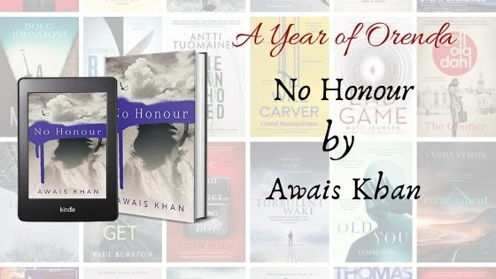 A(nother) Year of Orenda – No Honour by AwaisKhan