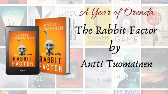 A(nother) Year of Orenda – The Rabbit Factor by Antti Tuomainen trns by DavidHackston