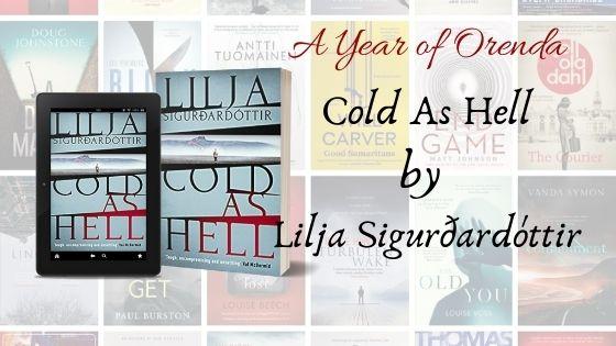 A(nother) Year of Orenda – Cold As Hell by Lilja Sigurðardóttir translated by QuentinBates
